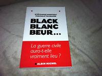 Black, blanc, beur... - La guerre civile aura-t-elle vraiment lieu ?