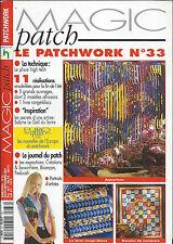 MAGIC PATCH LE PATCHWORK N°33 AOUT 2001 11 REALISATIONS LIVRE RANGE BLOCS