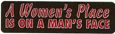Motorcycle Sticker for Helmets or toolbox #12 A Women's Place is on a Man's Face
