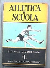 ATLETICA A SCUOLA Gianni Brera Gian Maria Dossena Gazzetta dello Sport Quaderni