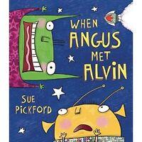 Pickford, Sue, When Angus Met Alvin, Very Good Book