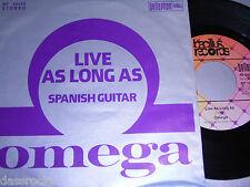 "7"" - OMEGA live as long as & Spanish Guitar - 1974 Bacillus"