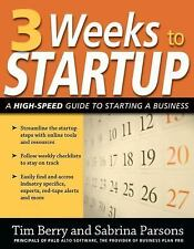 3 Weeks to Startup: A High Speed Guide to Starting a Business, Berry, Tim, Very
