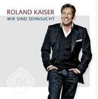 """ROLAND KAISER """"WIR SIND SEHNSUCHT"""" CD NEU"""