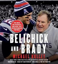 Belichick and Brady:Two Men, the Patriots, and How They Transformed the NFL