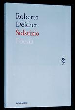 Roberto Deidier SOLSTIZIO Autografato Poesia Lo Specchio Mondadori 2014