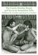 The Canela : Kinship, Ritual and Sex in an Amazonian Tribe by William H. Crocker