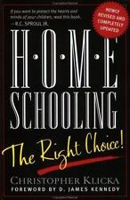 Home Schooling : The Right Choice: An Academic, Historical, Practical, and Legal