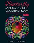 Butterfly Mandala Adult Coloring Book Vol 2: 60 Beautiful Butterfly Designs...