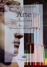 Arte - Correnti e Artisti - Volume 2 - Dal Rinascimento medio ai giorni nostri