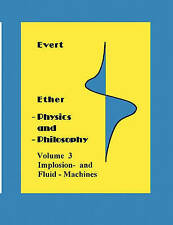 Ether-Physics and Philosophy, Vol. 3 by Evert, Alfred