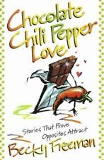 NEW - Chocolate Chili Pepper Love: Stories That Prove Opposites Attract