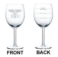 Wine Glass Goblet 10oz 2 Sided BSN Bacholors Of Science Nurse Caduceus