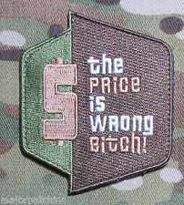 THE PRICE IS WRONG BITCH USA ARMY TACTICAL MILITARY MORALE MULTICAM HOOK PATCH