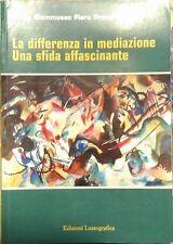 La differenza in mediazione. Una sfida affascinante Giammusso -Provenzani,  2012