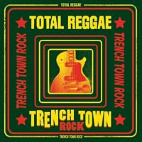 Total Reggae: Trench Town Rock - Total Reggae Trench Town Rock [CD]
