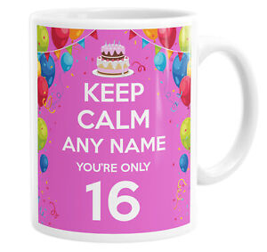 Keep Calm You're Only 16  Pink Personalised Custom Name Mug Tea Cup