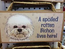 Spoiled Rotten Bichon Wood SIGN PLAQUE 5 X 10 USA Made