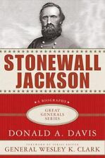 Stonewall Jackson: A Biography (Great Generals)