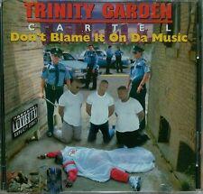 Don't Blame It on Da Music by Trinity Garden Cartel (CD, 1994, Rap-A-Lot records