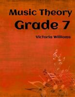 My Music Theory, Grade 7 : For Abrsm Candidates, Paperback by Williams, Victo...