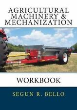 Agricultural Machinery & Mechanization, Paperback by Bello, Segun R., Like Ne...