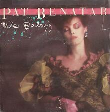 DISCO 45 Giri  Pat Benatar - We Belong / Suburban King