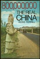 800,000,000 The Real China by Ross Terrill 1st edition with Dust Jacket