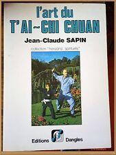 L'ART DU T'AI CHI- CHUAN Jean-Claude Sapin - méditiation spiritualité chinoise
