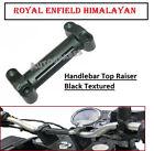 "Royal Enfield Himalayan ""Handle Bar"" Top Raiser Textured Black"