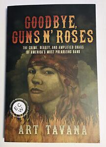 Goodbye, Guns N' Roses by Art Tavana Advance Readers copy (ARC) NEW