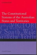 The Constitutional Systems of the Australian States and Territories by Gerard...
