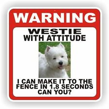 WESTIE  WARNING SIGN  FENCE 12 X 12 POLY STYRNE