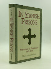 IN SPANISH PRISONS by Major Arthur Griffiths - 1991 - Inquisition - Torture