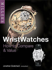 USED (GD) Miller's Wristwatches: How to Compare & Value (Miller's Collector's Gu