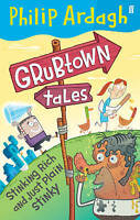 Very Good, Stinking Rich and Just Plain Stinky (Grubtown Tales - book 1), Ardagh
