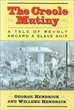 The Creole Mutiny: A Tale of Revolt Aboard a Slave Ship (Hardback or Cased Book)