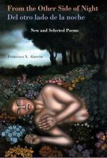 From the Other Side of Night/Del otro lado de la noche: New and Selected Poems