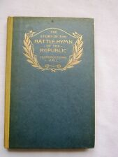 STORY OF THE BATTLE HYMN OF THE REPUBLIC - 1916 FIRST EDITION - CIVIL WAR RARE!