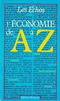 LES ECHOS - L'ECONOMIE DE A à Z - EDITIONS RAMSAY