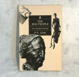 1988 The Bog People Iron-Age Man Preserved Book by P. V. Glob