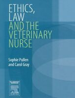 Ethics, Law and the Veterinary Nurse by Sophie Pullen 9780750688444 | Brand New