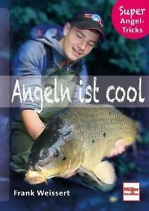Angeln ist cool, Super Angel-Tricks, Super Angel-Tricks Frank Weissert UNGELESEN
