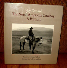 SIGNED Jay Dusard The North American Cowboy A Portrait View Camera Vaqueros HC