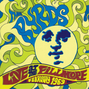 BYRDS-LIVE AT THE FILLMORE 1969 (US IMPORT) CD NEW