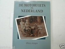 DE MOTORFIETS IN NEDERLAND 1895-1940 VMC CLUB ACE,THOR,TWN,POPE,OK,OPEL,REX,PUCH