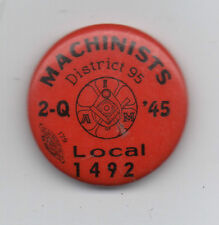 1945 Pinback Machinists Union Local 1492 District 95