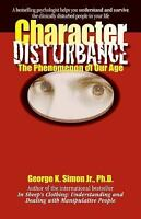 Character Disturbance: The Phenomenon of Our Age (Paperback or Softback)