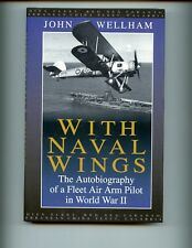 With Naval Wings: The Autobiography of a Fleet Air Arm Pilot in WW2 1st HBdj  VG