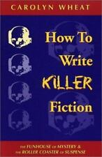 How to Write Killer Fiction: The Funhouse of Mystery & the Roller Coaster of Sus